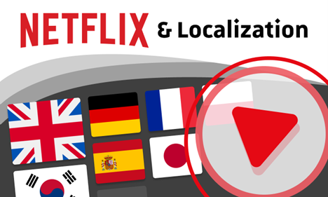 Netflix & Multilingual Localization